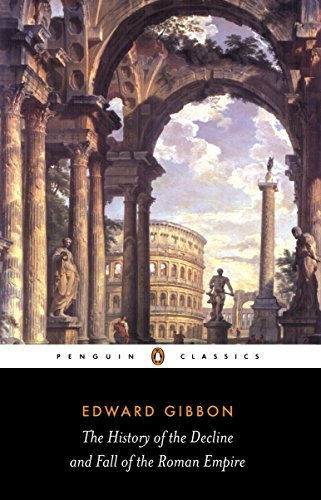 The History of the Decline and Fall: Edward Gibbon