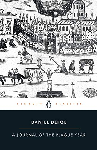 9780140437850: A Journal of the Plague Year: Being Observations or Memorials of the Most Remarkable Occurences, as Well Public as Private, Which Happened in London ... Great Visitation in 1665 (Penguin Classics)