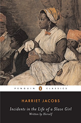 Incidents in the Life of a Slave Girl (Penguin Classics): Jacobs, Harriet