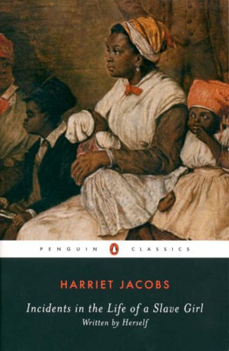 9780140437959: Incidents in the Life of a Slave Girl: Written by Herself: AND A True Life of Slavery (Penguin Classics)