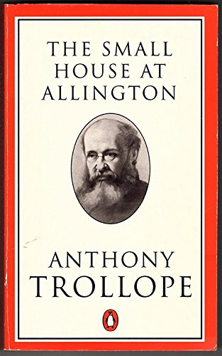 The Small House at Allington (Trollope, Penguin): Trollope, Anthony