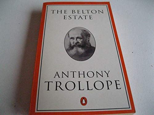 9780140438192: The Belton Estate: v. 19 (Penguin Trollope S.)