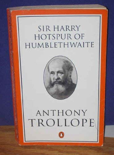 Sir Harry Hotspur of Humblethwaite (Trollope, Penguin): Trollope, Anthony