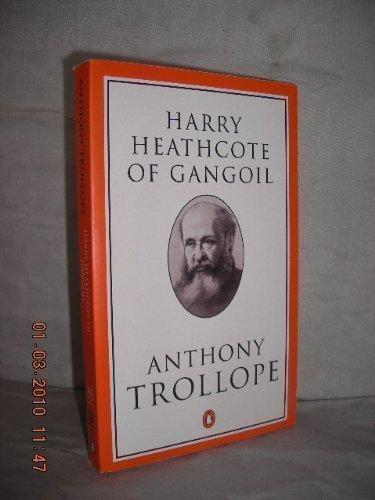 9780140438352: Harry Heathcote of Gangoil: A Tale of Australian Bush Life (Penguin Trollope)