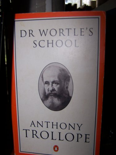 9780140438444: Dr. Wortle's School: A Novel (Trollope, Penguin)