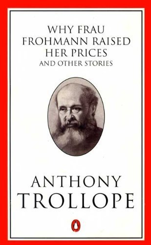 9780140438468: Why Frau Frohmann Raised Her Prices (Penguin Trollope)
