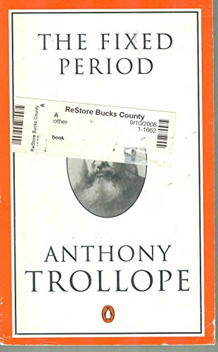 9780140438499: The Fixed Period (Trollope, Penguin)