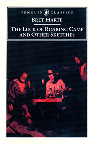 9780140439175: The Luck of Roaring Camp and Other Writings (Penguin Classics)