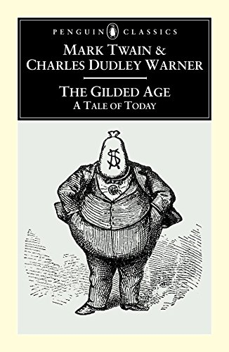 9780140439205: The Gilded Age: A Tale of Today (Penguin Classics)
