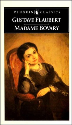 Madame Bovary (Classics): Flaubert, Gustave