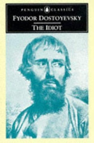 The Idiot (Penguin Classics): Dostoyevsky, Fyodor; Magarshack,