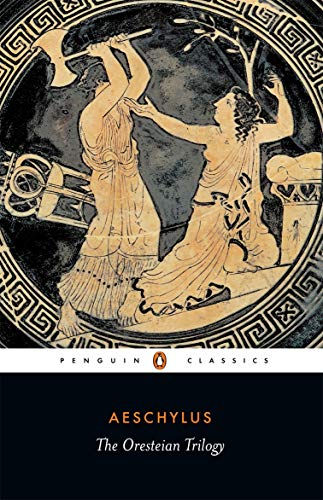 9780140440676: The Oresteian Trilogy: Agamemnon, the Choephori, the Eumenides (Penguin Classics): 0