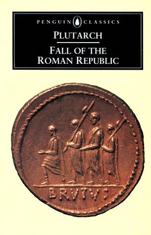 9780140440843: Fall of the Roman Republic: Six Lives, Marius, Sulla, Crassus, Pompey, Caesar, Cicero (Classics)