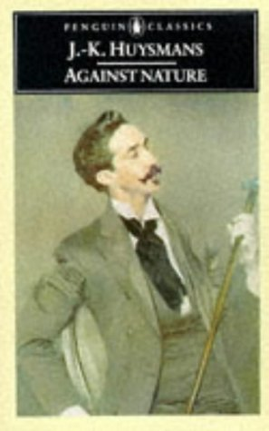 9780140440867: Against Nature: A New Translation of `A Rebours' (Penguin Classics)