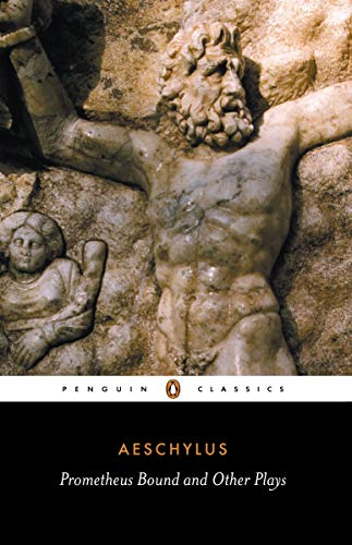 9780140441123: Prometheus Bound and Other Plays: Prometheus Bound, The Suppliants, Seven Against Thebes, The Persians