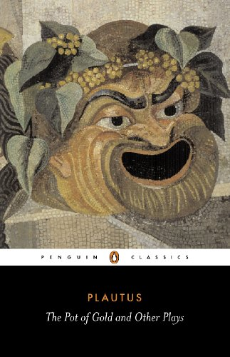 Plautus - Pot of Gold, the Prisoners,: Anonymous