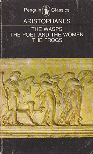 9780140441529: The Wasps, The Poet and the Women & The Frogs (Penguin Classics)