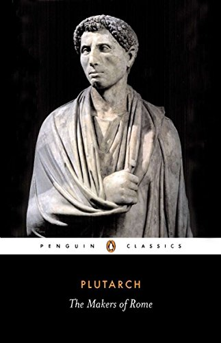 The Makers of Rome: Nine Lives (Penguin: Plutarch