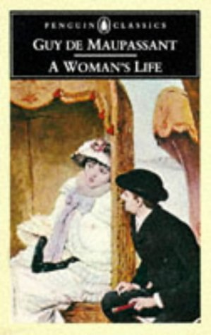 A Woman's Life: De Maupassant, Guy