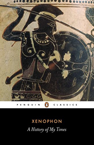 A History of My Times : (Hellenica): Xenophon