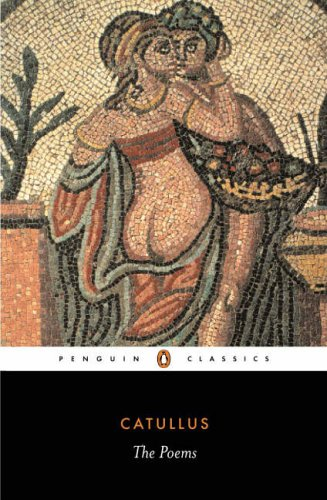 The Poems of Catullus (Penguin Classics): Catullus