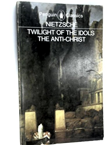 The Twilight of the Idols / The Anti-Christ