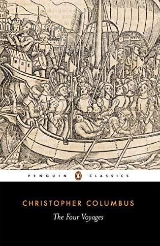 The Four Voyages: Being His Own Log-Book,: Christopher Columbus