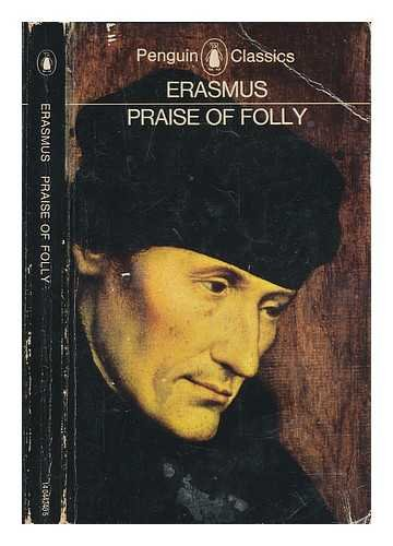 Praise of Folly and Letters to Martin: Erasmus