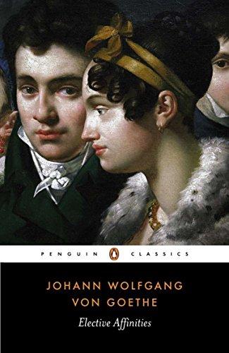 Elective Affinities (Penguin Classics): Goethe, Johann Wolfgang