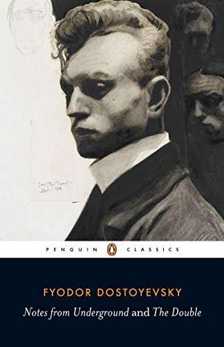 Notes from Underground; the Double (Penguin Classics): Dostoyevsky, Fyodor