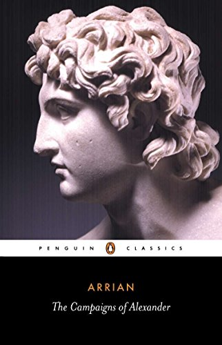 The Campaigns of Alexander (Penguin Classics) (9780140442533) by Arrian