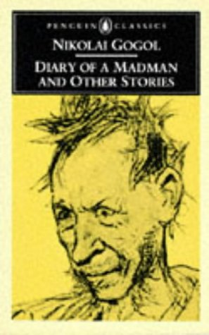 Diary of a Madman and Other Stories: Gogal Nicolai