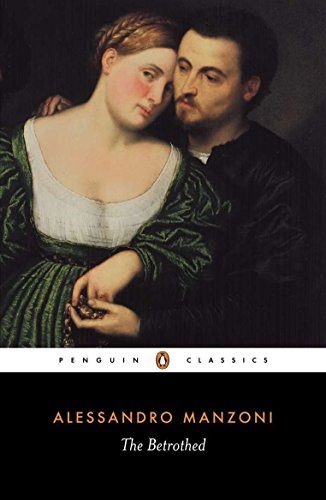 The Betrothed: I Promessi Sposi (Penguin Classics): Manzoni, Alessandro