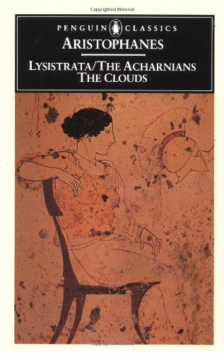The Acharnians; The Clouds; Lysistrata: Aristophanes, translated by