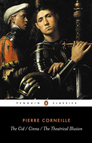 The Cid, Cinna, the Theatrical Illusion (Penguin Classics): Corneille, Pierre