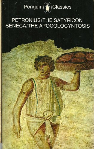 9780140443134: The Satyricon and The Apocolocyntosis of the Divine Claudius (Classics)