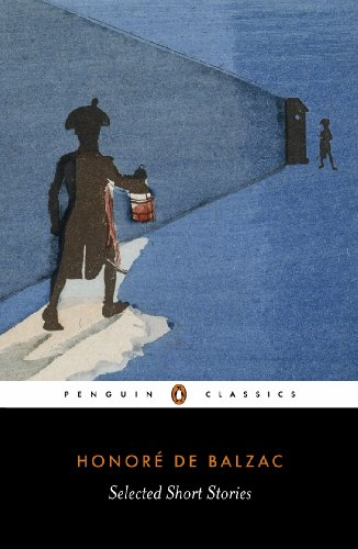 9780140443257: Selected Short Stories: El Verdugo;Domestic Peace;A Study in Feminine Psychology;an Incident in the Reign of Terror;the Conscript;the Red Inn;the ... Mass;Facino Cane;Pierre Grassou (Classics)