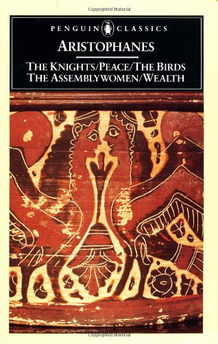 9780140443325: The Knights; Peace; The Birds; The Assembly Women; Wealth (Penguin Classics)