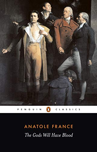 The Gods Will Have Blood (Penguin Twentieth: France, Anatole
