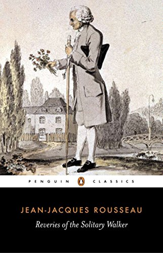 Reveries of the Solitary Walker (Penguin Classics): Jean-Jacques Rousseau