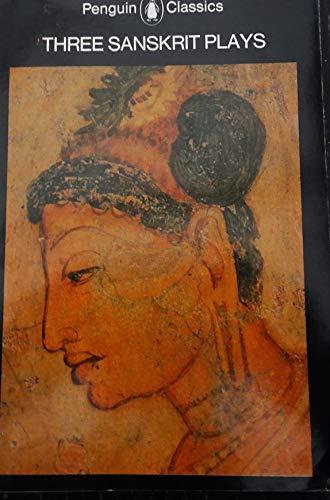 Three Sanskrit Plays: Sakuntala By Kalindasa; Rakshasa's