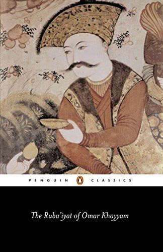 9780140443844: The Ruba'iyat of Omar Khayyam (Penguin Classics)