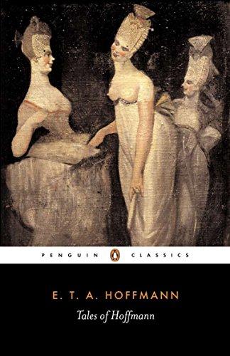Tales of Hoffmann (Penguin Classics): Ernst Theodor Hoffman,