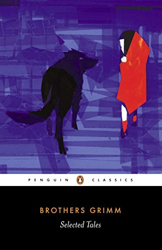 Selected Tales (Brothers Grimm) (Penguin Classics) (0140444017) by Grimm, Jacob; Grimm
