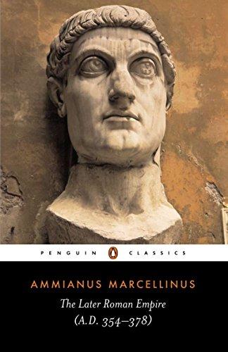 The Later Roman Empire: A.D. 354-378 (Penguin Classics): Ammianus Marcellinus; Editor-Andrew ...