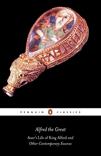 Alfred the Great: Asser's Life of King: Anonymous