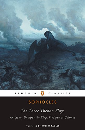 9780140444254: The Three Theban Plays: 'Antigone', 'Oedipus the King', 'Oedipus at Colonus' (Penguin Classics)