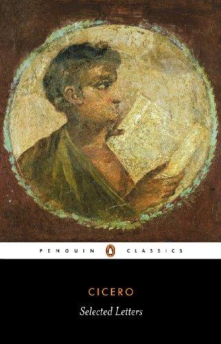 Selected Letters (Penguin Classics): Marcus Tullius Cicero