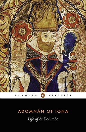 Life of St. Columba (Penguin Classics): Iona, Adomnan of