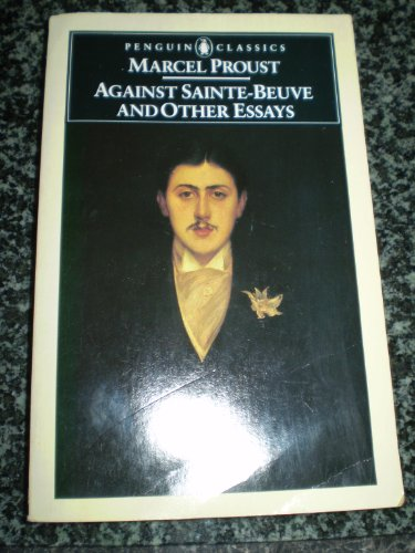 9780140444971: Against Sainte-Beuve and Other Essay